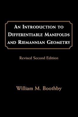 An Introduction to Differentiable Manifolds and Riemannian Geometry By Boothby, William M.