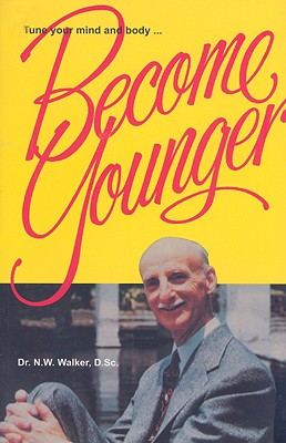 Become Younger By Walker, N. W.